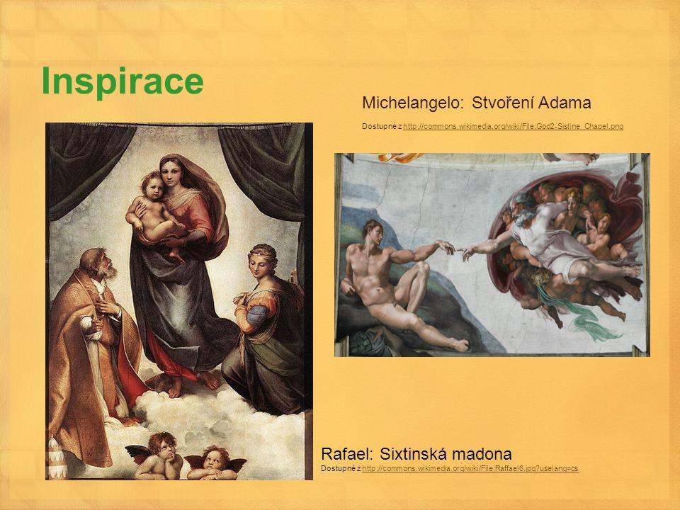 Inspirace Michelangelo: Stvoření Adama Dostupné z http://commons.wikimedia.org/wiki/File:God2-Sistine_Chapel.pnghttp://commons.wikimedia.org/wiki/File