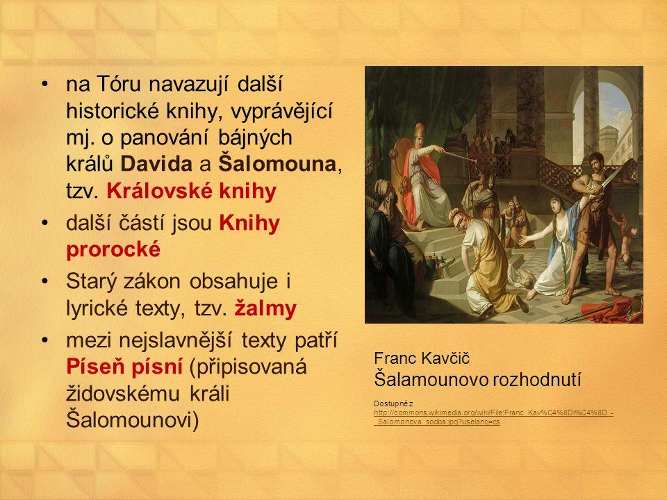 na Tóru navazují další historické knihy, vyprávějící mj. o panování bájných králů Davida a Šalomouna, tzv. Královské knihy další částí jsou Knihy pror
