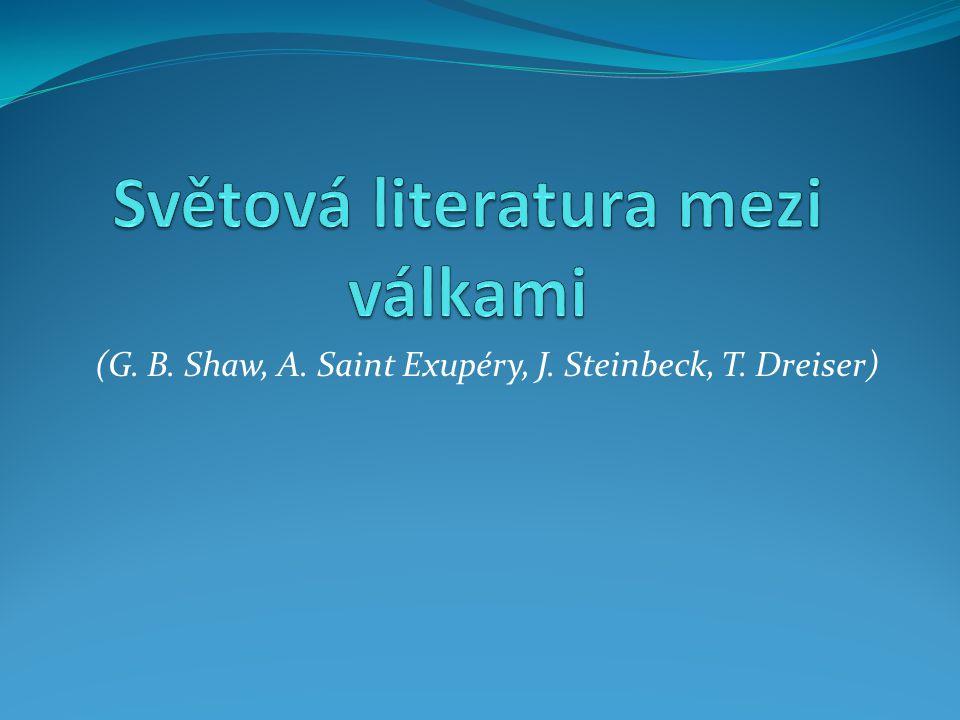 (G. B. Shaw, A. Saint Exupéry, J. Steinbeck, T. Dreiser)