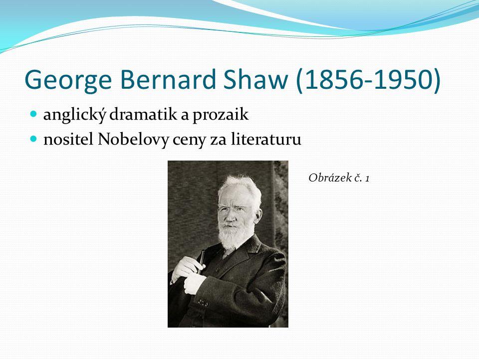 George Bernard Shaw (1856-1950) anglický dramatik a prozaik nositel Nobelovy ceny za literaturu Obrázek č. 1
