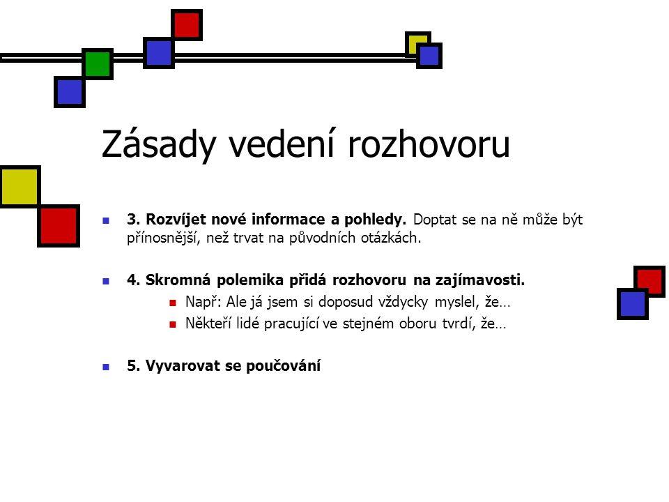 Přepis rozhovoru Přepis rozhovoru nesmí zkreslovat informace, ale je možné jej stylisticky upravovat a zkracovat.
