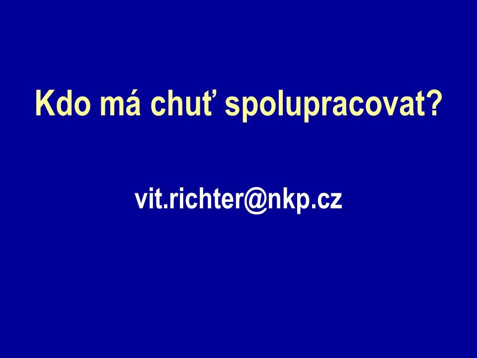 Kdo má chuť spolupracovat vit.richter@nkp.cz