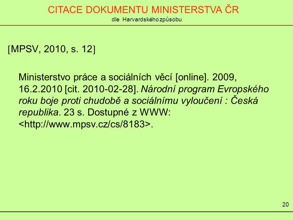  Česko, 2010, s.12  Česko. 2010. Ministerstvo vnitra České republiky.