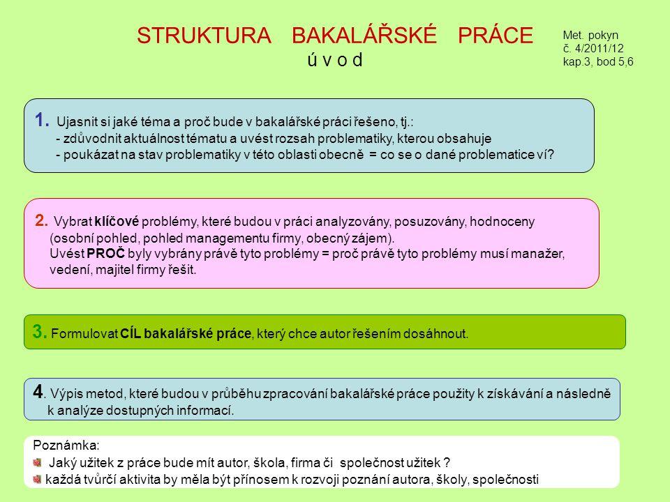 OSNOVA BAKALÁŘSKÉ PRÁCE struktura tématu Met.