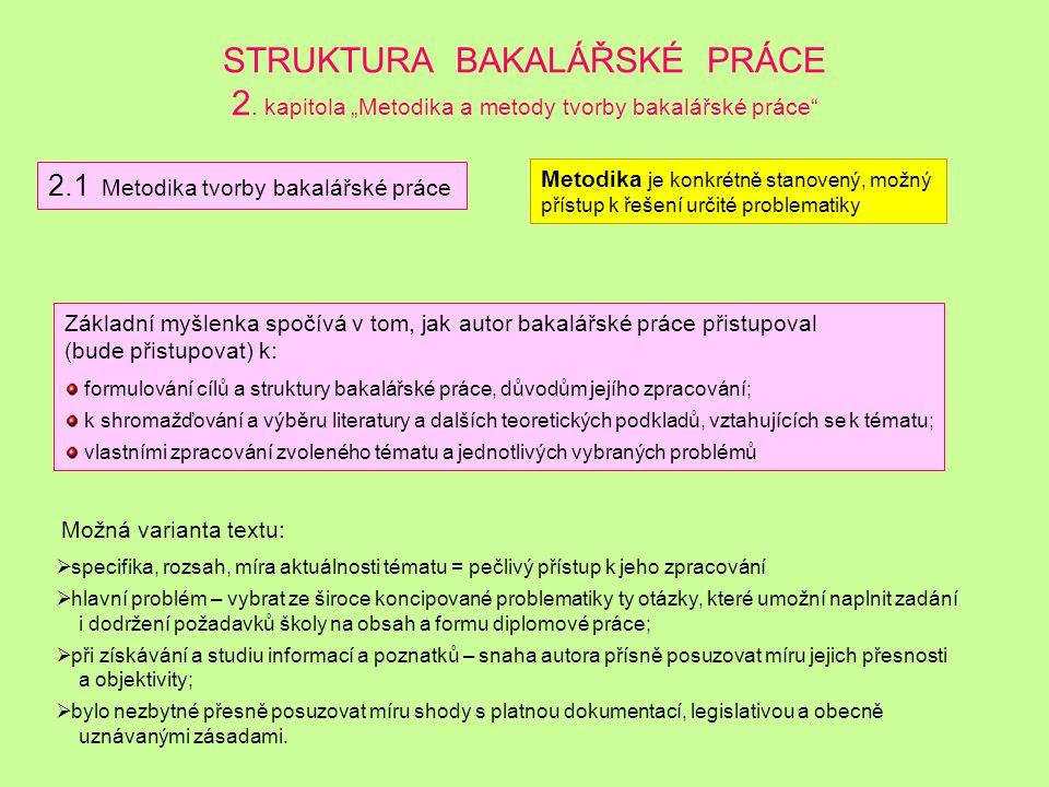 STRUKTURA BAKALÁŘSKÉ PRÁCE 1.