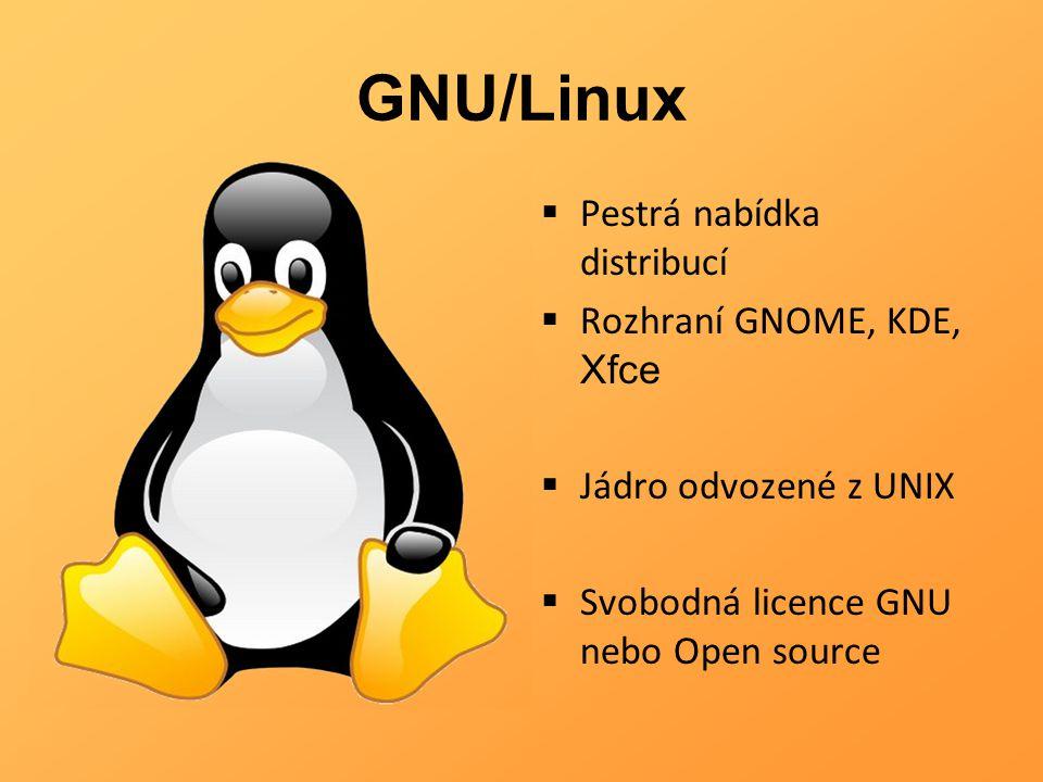 GNU/Linux  Pestrá nabídka distribucí  Rozhraní GNOME, KDE, Xfce  Jádro odvozené z UNIX  Svobodná licence GNU nebo Open source