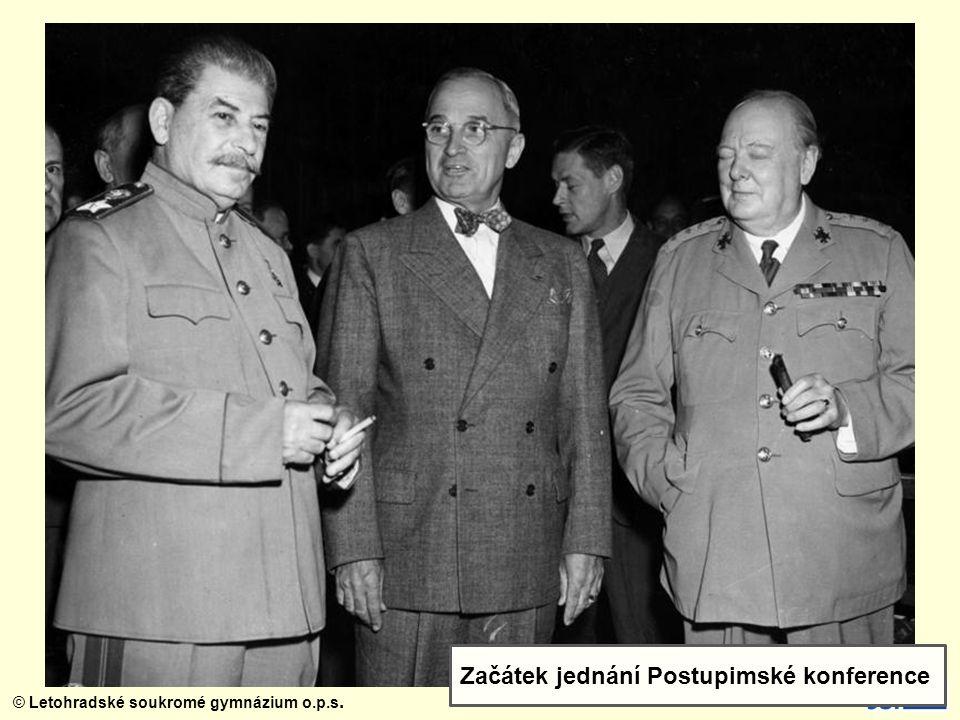 © Letohradské soukromé gymnázium o.p.s. Začátek jednání Postupimské konference