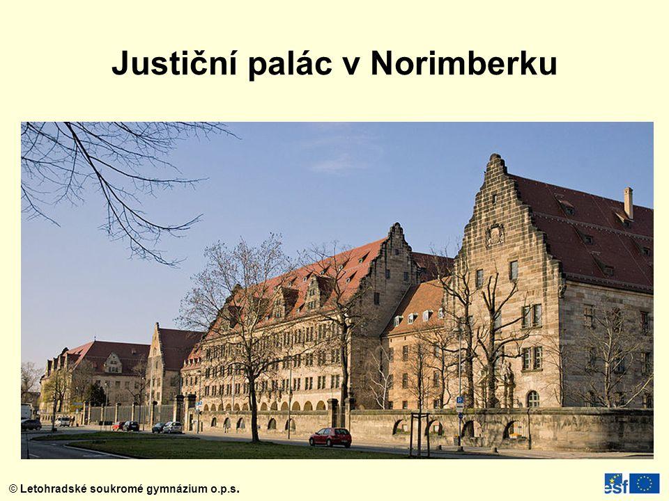 © Letohradské soukromé gymnázium o.p.s. Justiční palác v Norimberku