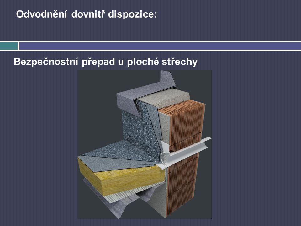 Bezpečnostní přepad u ploché střechy Odvodnění dovnitř dispozice: