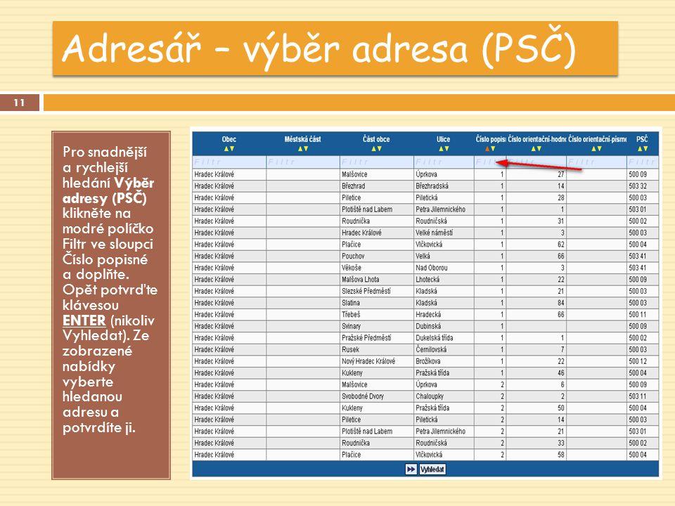 Adresář – výběr adresa (PSČ) Pro snadnější a rychlejší hledání Výběr adresy (PSČ) klikněte na modré políčko Filtr ve sloupci Číslo popisné a doplňte.