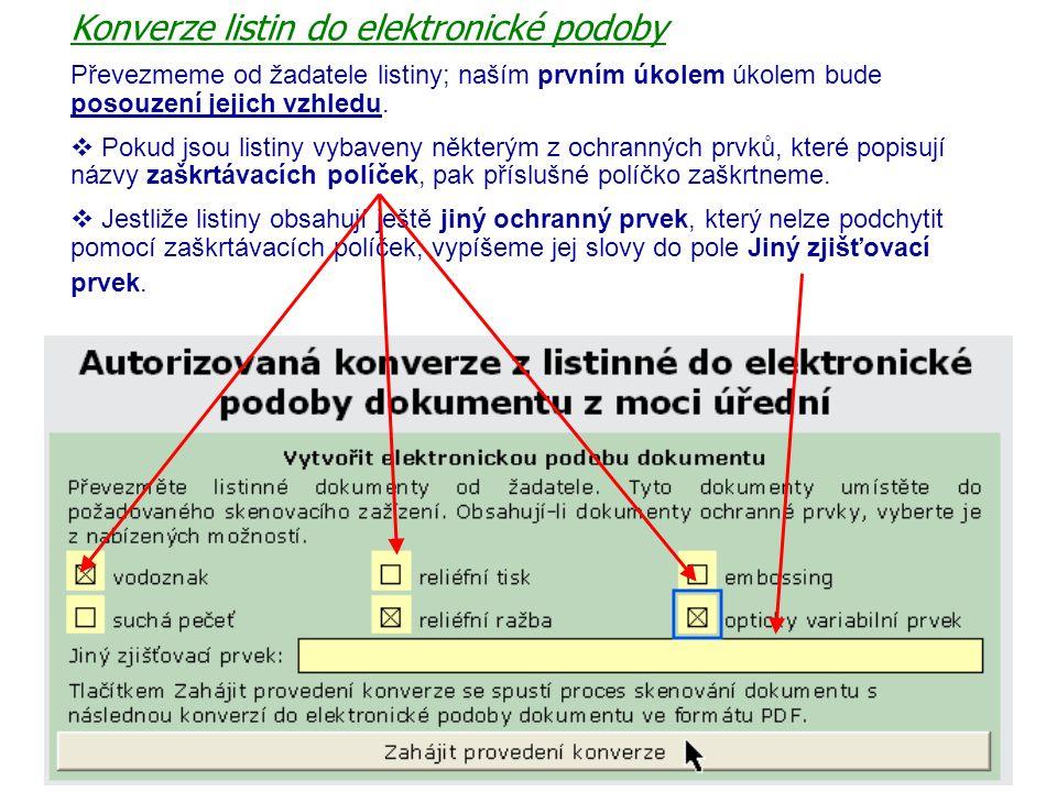 Konverze listin do elektronické podoby Převezmeme od žadatele listiny; naším prvním úkolem úkolem bude posouzení jejich vzhledu.  Pokud jsou listiny