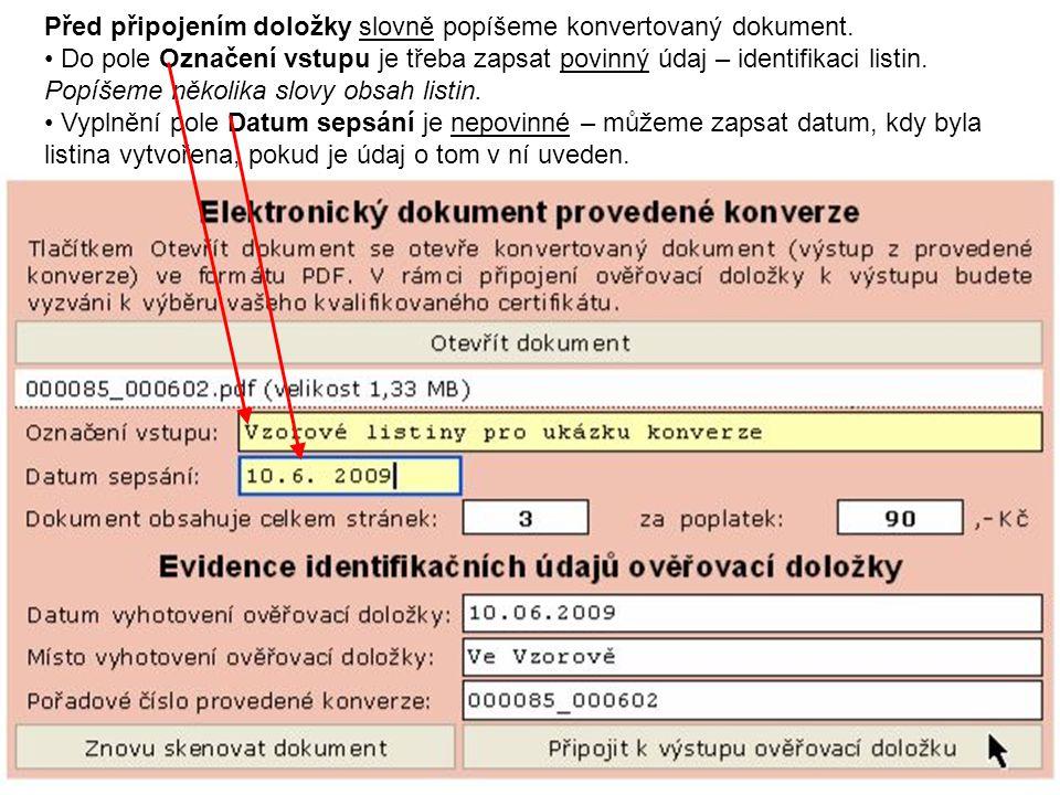 Před připojením doložky slovně popíšeme konvertovaný dokument. Do pole Označení vstupu je třeba zapsat povinný údaj – identifikaci listin. Popíšeme ně