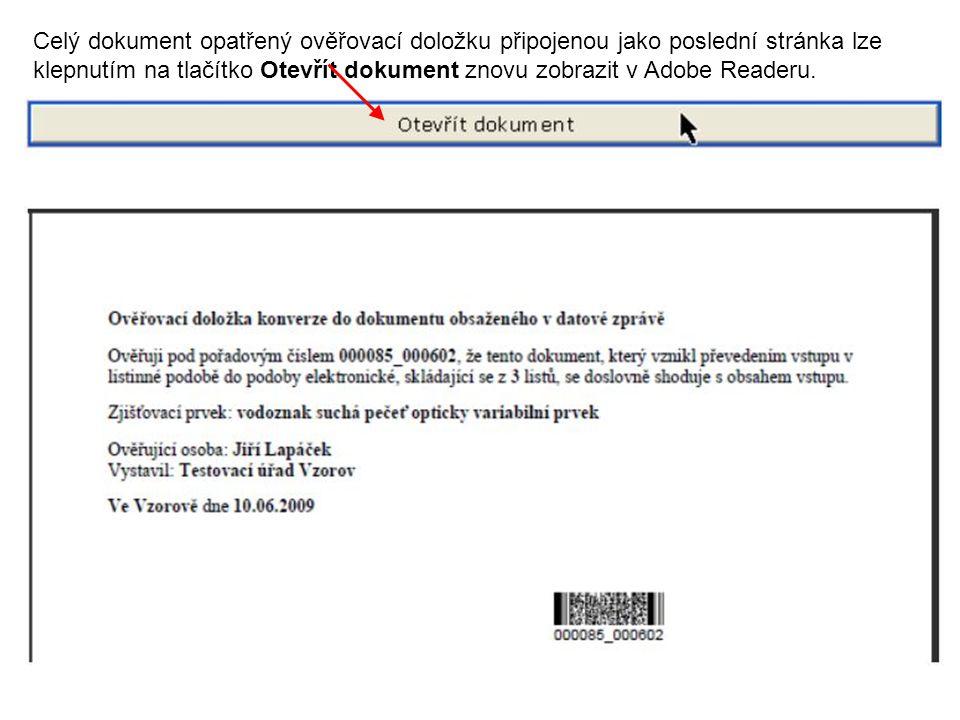 Celý dokument opatřený ověřovací doložku připojenou jako poslední stránka lze klepnutím na tlačítko Otevřít dokument znovu zobrazit v Adobe Readeru.