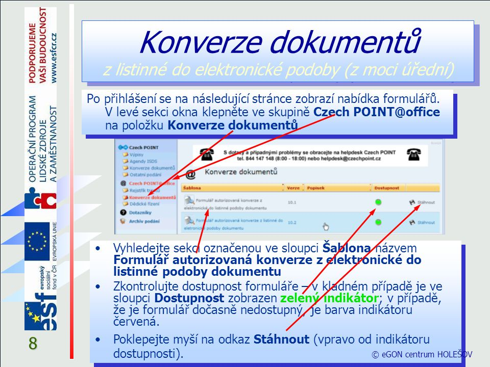 8 Konverze dokumentů z listinné do elektronické podoby (z moci úřední) Po přihlášení se na následující stránce zobrazí nabídka formulářů. V levé sekci