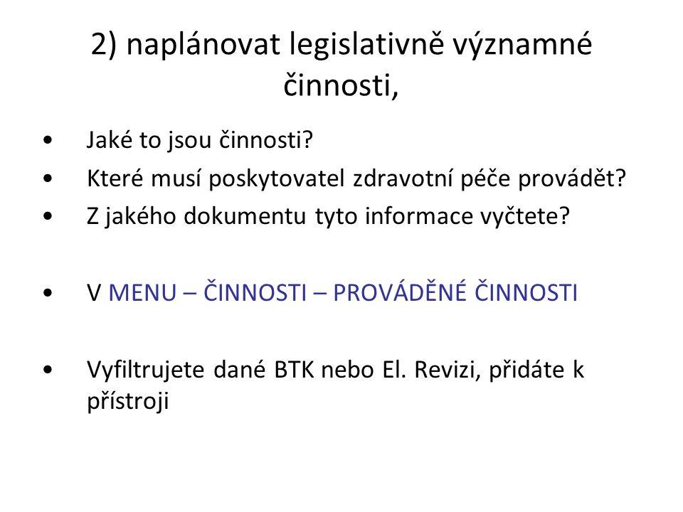 2) naplánovat legislativně významné činnosti, Jaké to jsou činnosti? Které musí poskytovatel zdravotní péče provádět? Z jakého dokumentu tyto informac