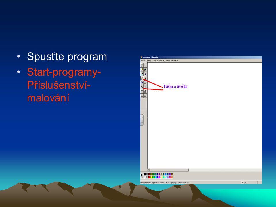 Spusťte program Start-programy- Příslušenství- malování