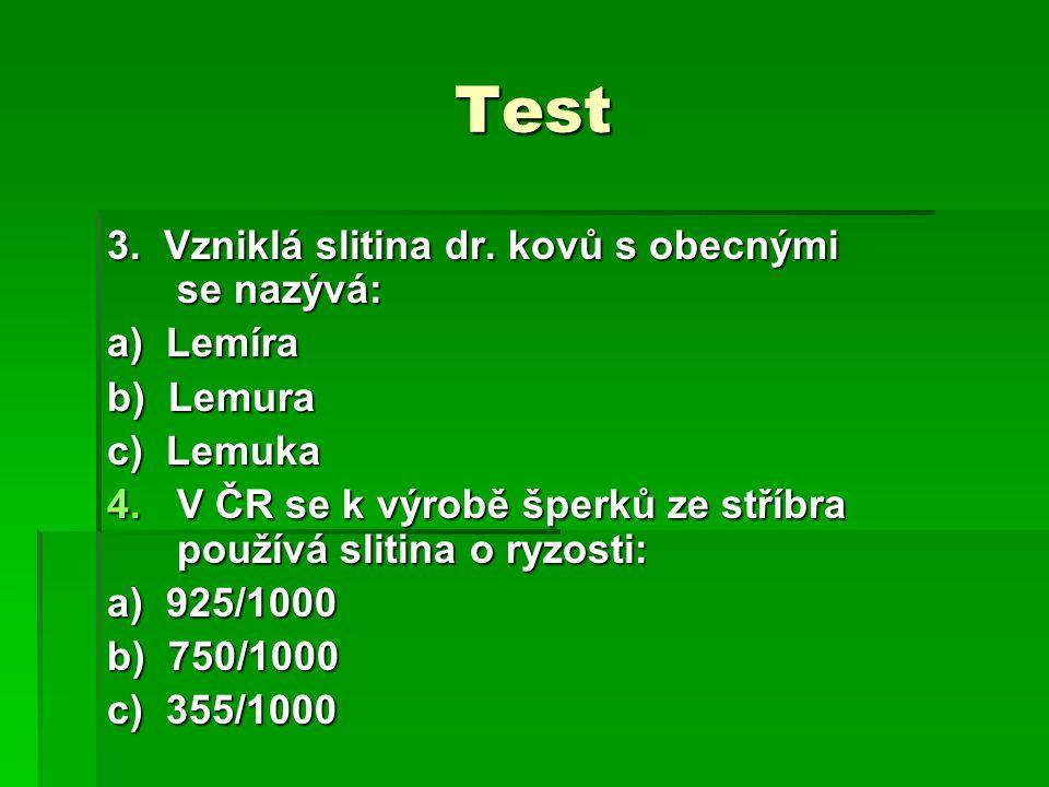 Test 3.Vzniklá slitina dr.