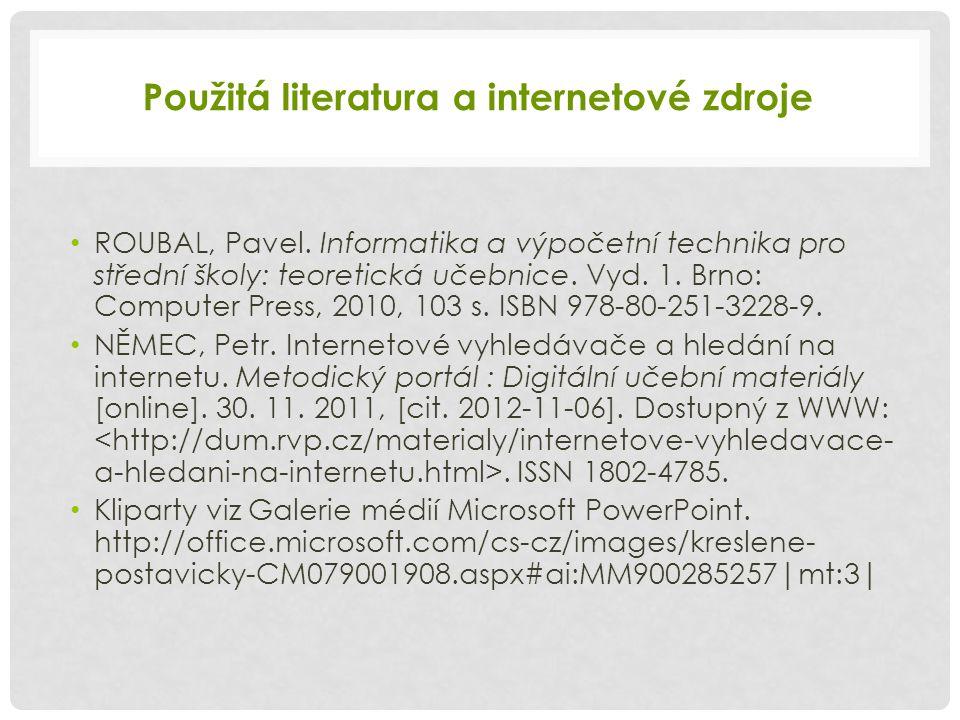 Použitá literatura a internetové zdroje ROUBAL, Pavel.