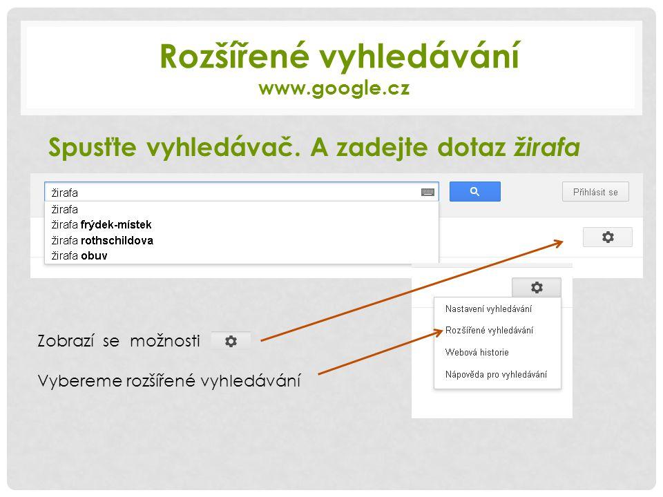Rozšířené vyhledávání www.google.cz Spusťte vyhledávač.