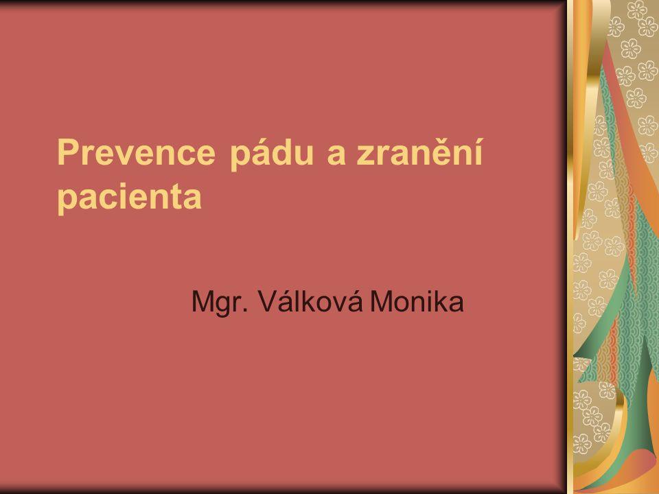 Prevence pádu a zranění pacienta Mgr. Válková Monika