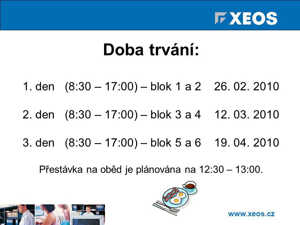 www.xeos.cz Doba trvání: 1.den (8:30 – 17:00) – blok 1 a 2 26.
