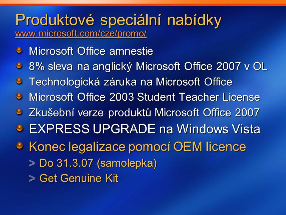 Produktové speciální nabídky www.microsoft.com/cze/promo/ www.microsoft.com/cze/promo/ Microsoft Office amnestie 8% sleva na anglický Microsoft Office