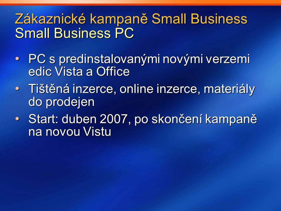 Zákaznické kampaně Small Business Small Business PC PC s predinstalovanými novými verzemi edic Vista a Office PC s predinstalovanými novými verzemi ed