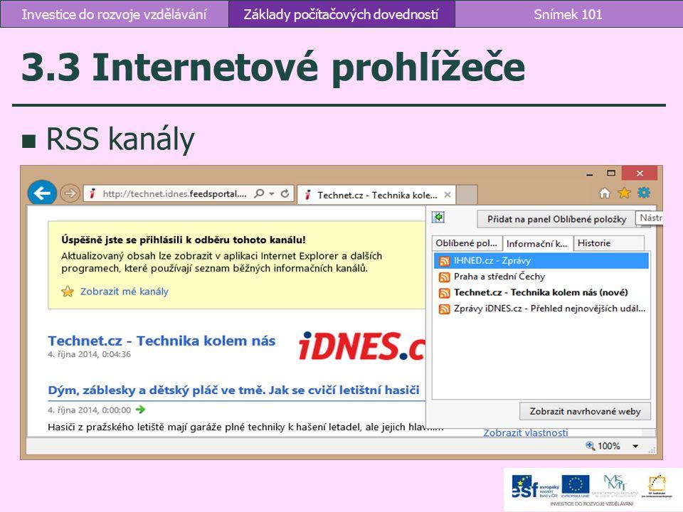 3.3 Internetové prohlížeče RSS kanály Základy počítačových dovednostíSnímek 101Investice do rozvoje vzdělávání