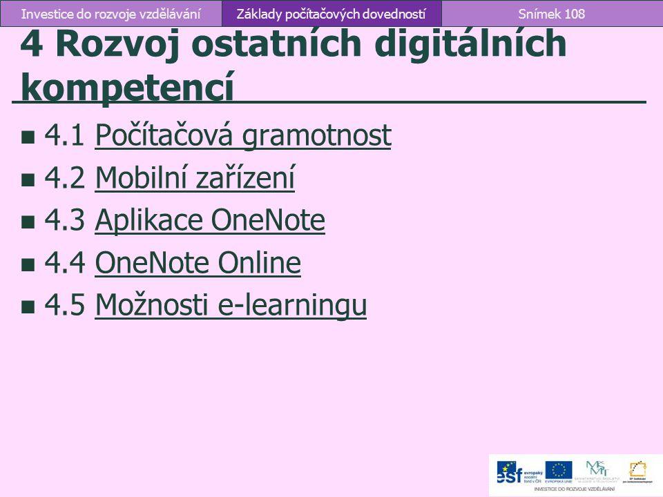 4 Rozvoj ostatních digitálních kompetencí 4.1 Počítačová gramotnostPočítačová gramotnost 4.2 Mobilní zařízeníMobilní zařízení 4.3 Aplikace OneNoteApli