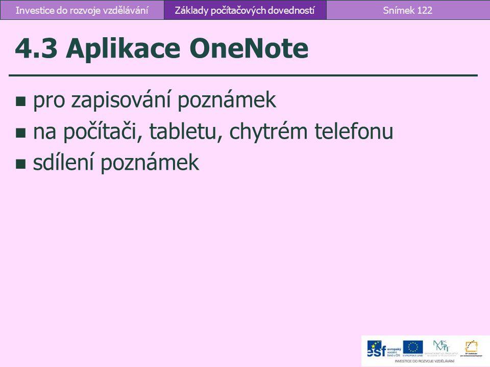 4.3 Aplikace OneNote pro zapisování poznámek na počítači, tabletu, chytrém telefonu sdílení poznámek Základy počítačových dovednostíSnímek 122Investic