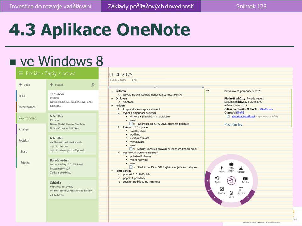 4.3 Aplikace OneNote ve Windows 8 Základy počítačových dovednostíSnímek 123Investice do rozvoje vzdělávání