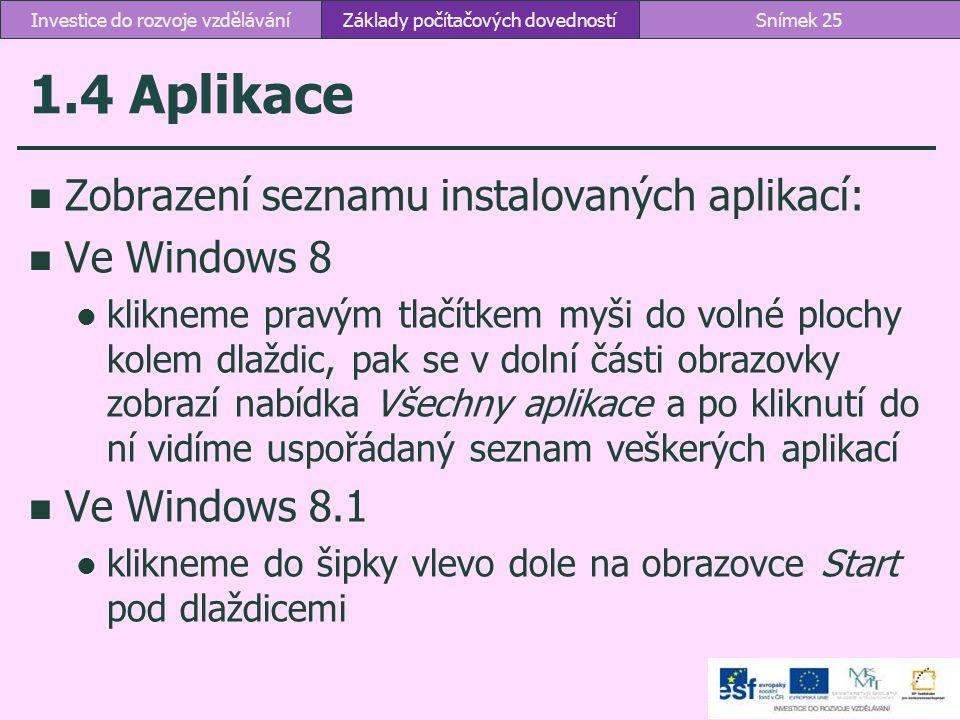 1.4 Aplikace Zobrazení seznamu instalovaných aplikací: Ve Windows 8 klikneme pravým tlačítkem myši do volné plochy kolem dlaždic, pak se v dolní části