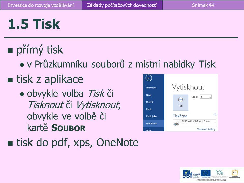 1.5 Tisk přímý tisk v Průzkumníku souborů z místní nabídky Tisk tisk z aplikace obvykle volba Tisk či Tisknout či Vytisknout, obvykle ve volbě či kart