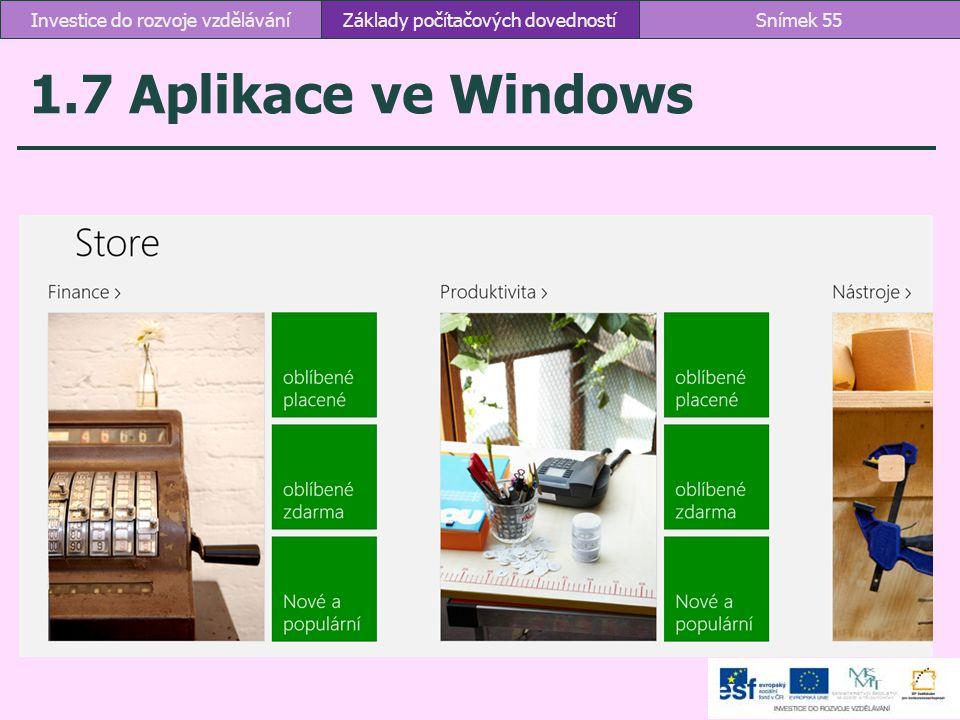 1.7 Aplikace ve Windows Základy počítačových dovednostíSnímek 55Investice do rozvoje vzdělávání