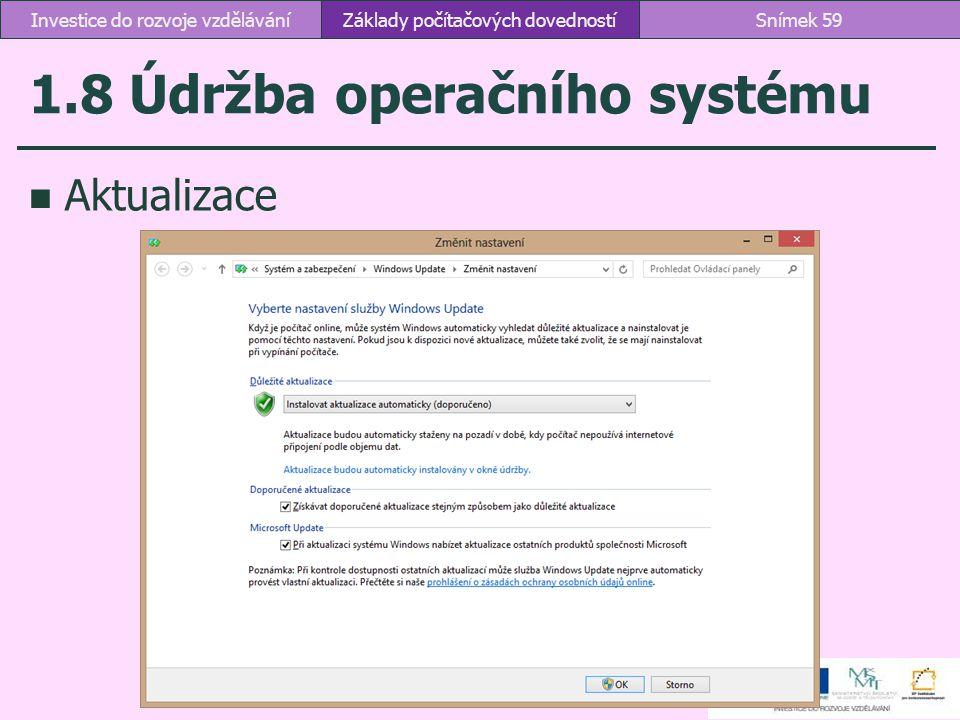 1.8 Údržba operačního systému Aktualizace Základy počítačových dovednostíSnímek 59Investice do rozvoje vzdělávání