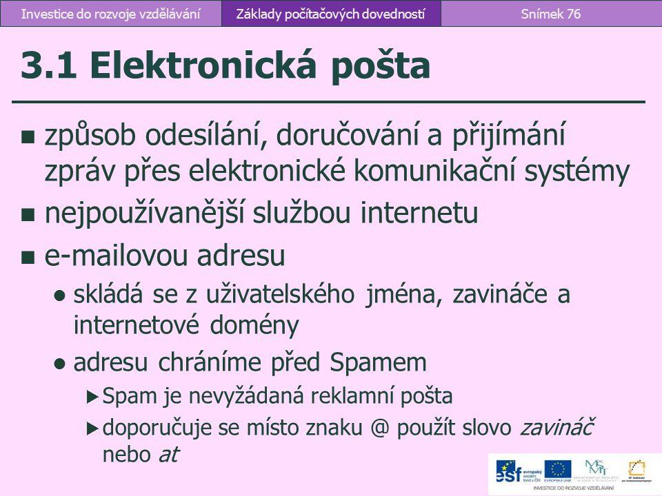 3.1 Elektronická pošta způsob odesílání, doručování a přijímání zpráv přes elektronické komunikační systémy nejpoužívanější službou internetu e-mailov
