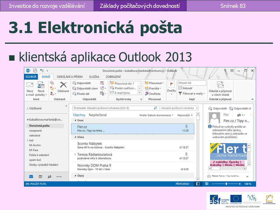 3.1 Elektronická pošta klientská aplikace Outlook 2013 Základy počítačových dovednostíSnímek 83Investice do rozvoje vzdělávání