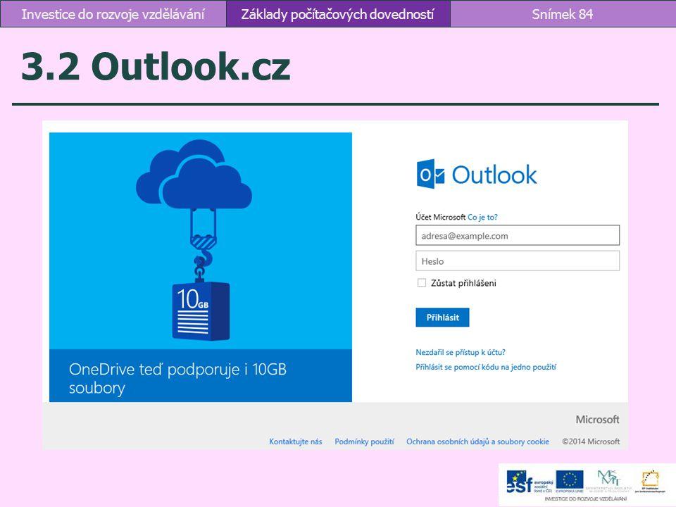 3.2 Outlook.cz Základy počítačových dovednostíSnímek 84Investice do rozvoje vzdělávání