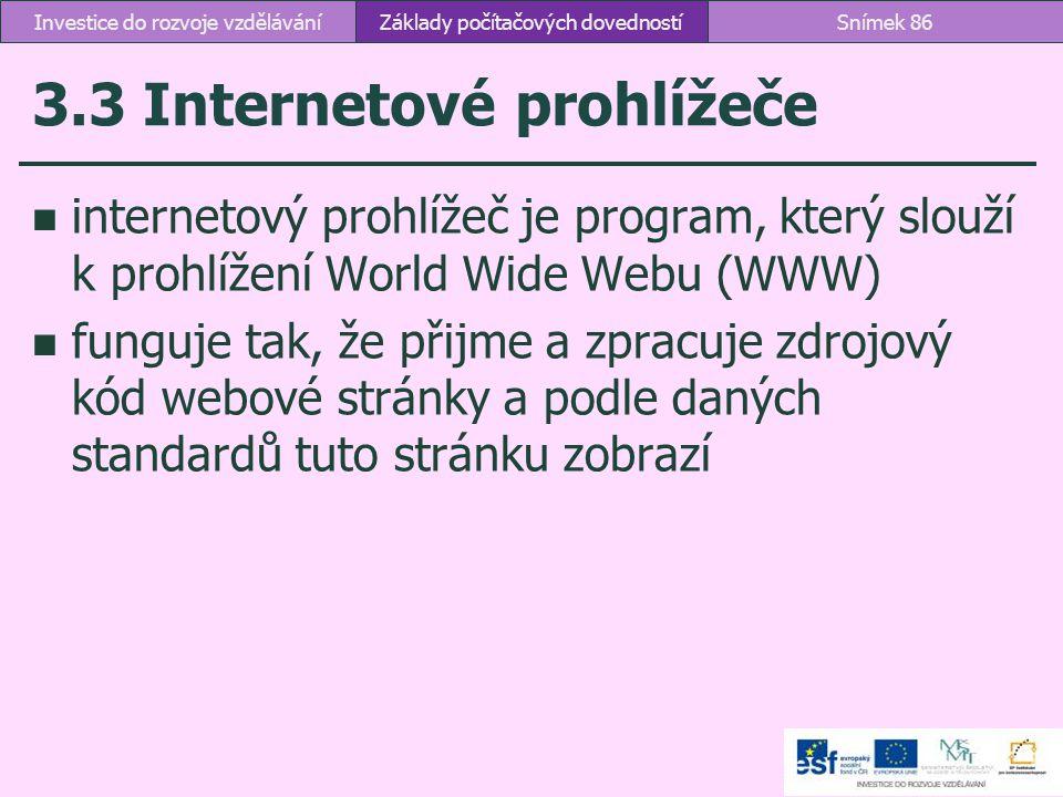 3.3 Internetové prohlížeče internetový prohlížeč je program, který slouží k prohlížení World Wide Webu (WWW) funguje tak, že přijme a zpracuje zdrojov