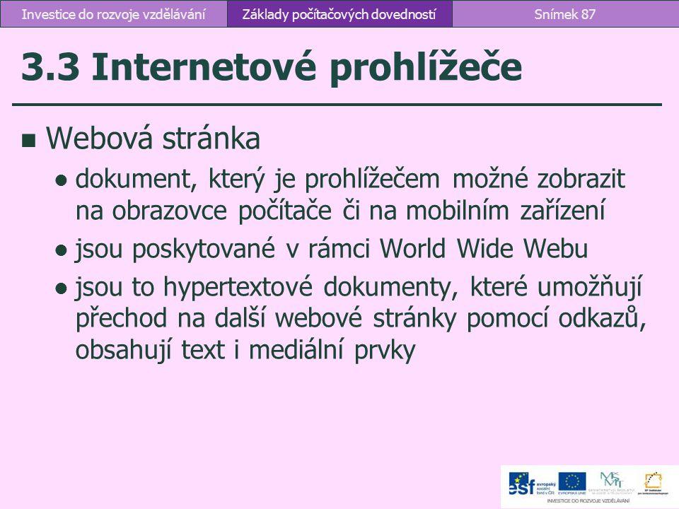 3.3 Internetové prohlížeče Webová stránka dokument, který je prohlížečem možné zobrazit na obrazovce počítače či na mobilním zařízení jsou poskytované