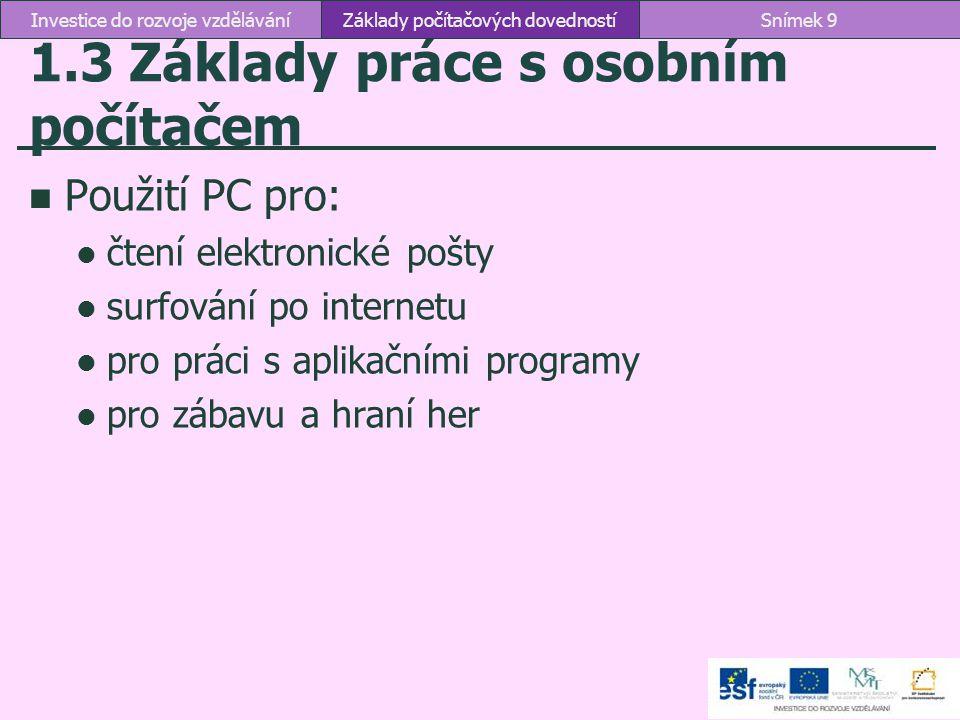 4.1 Počítačová gramotnost ECDL: European Computer Driving Licence Základy počítačových dovednostíSnímek 110Investice do rozvoje vzdělávání