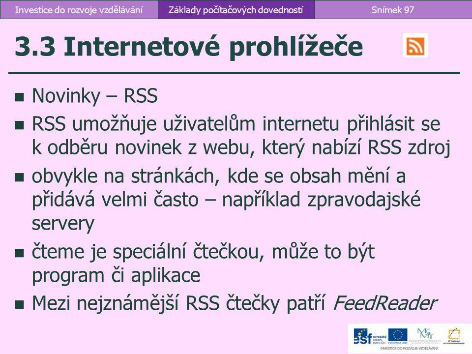 3.3 Internetové prohlížeče Novinky – RSS RSS umožňuje uživatelům internetu přihlásit se k odběru novinek z webu, který nabízí RSS zdroj obvykle na str