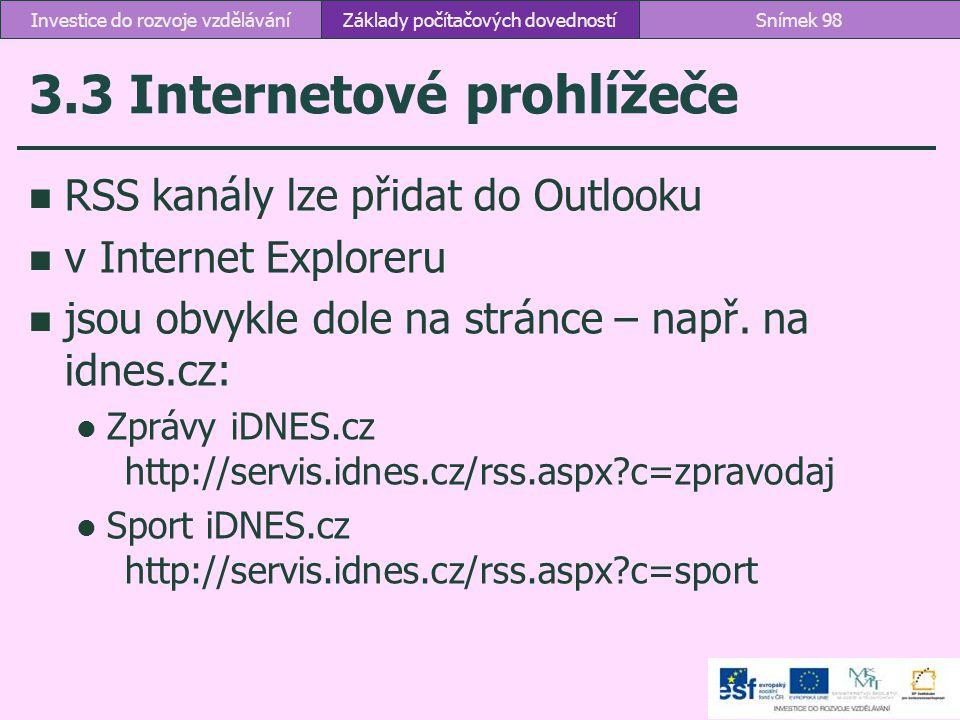 3.3 Internetové prohlížeče RSS kanály lze přidat do Outlooku v Internet Exploreru jsou obvykle dole na stránce – např. na idnes.cz: Zprávy iDNES.cz ht