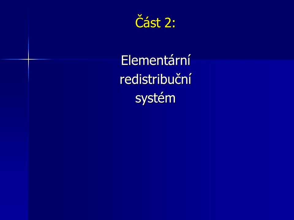 Část 2: Elementárníredistribučnísystém