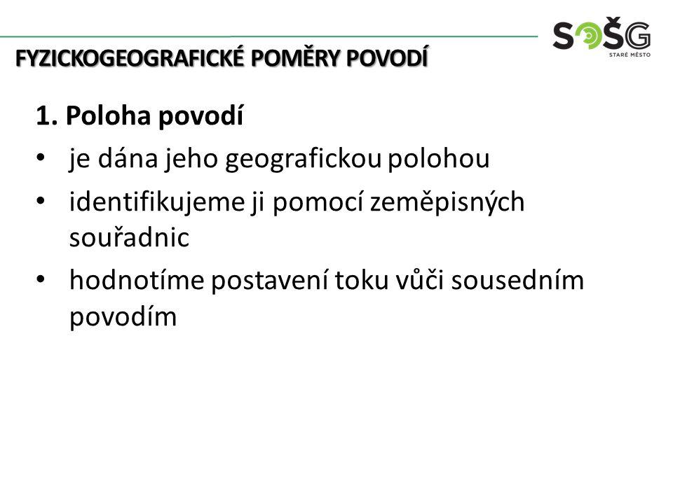 FYZICKOGEOGRAFICKÉ POMĚRY POVODÍ 1.