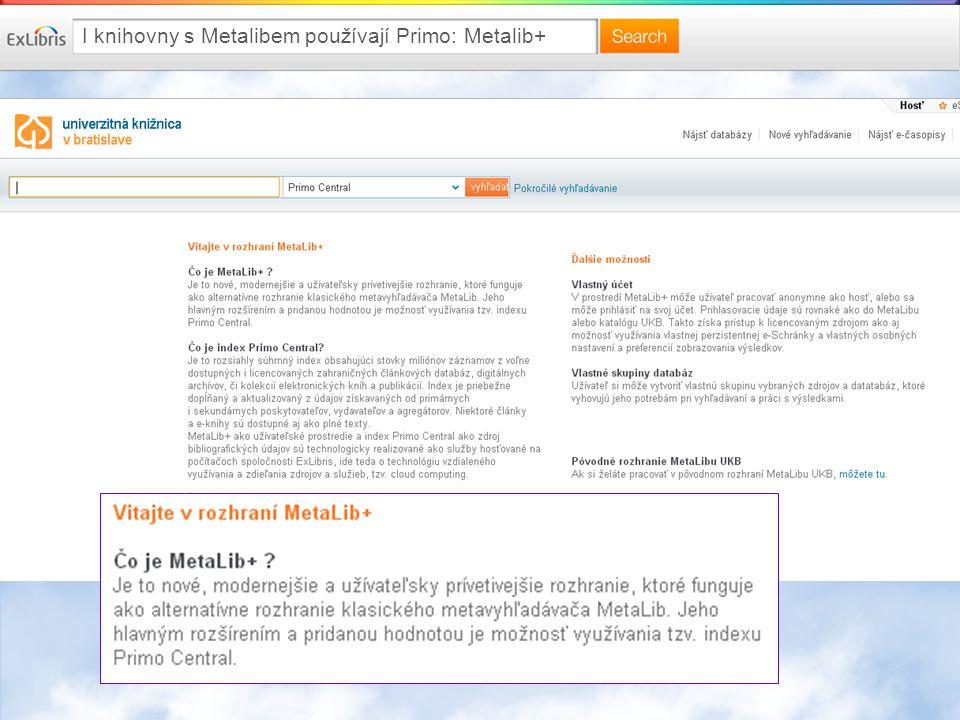 I knihovny s Metalibem používají Primo: Metalib+