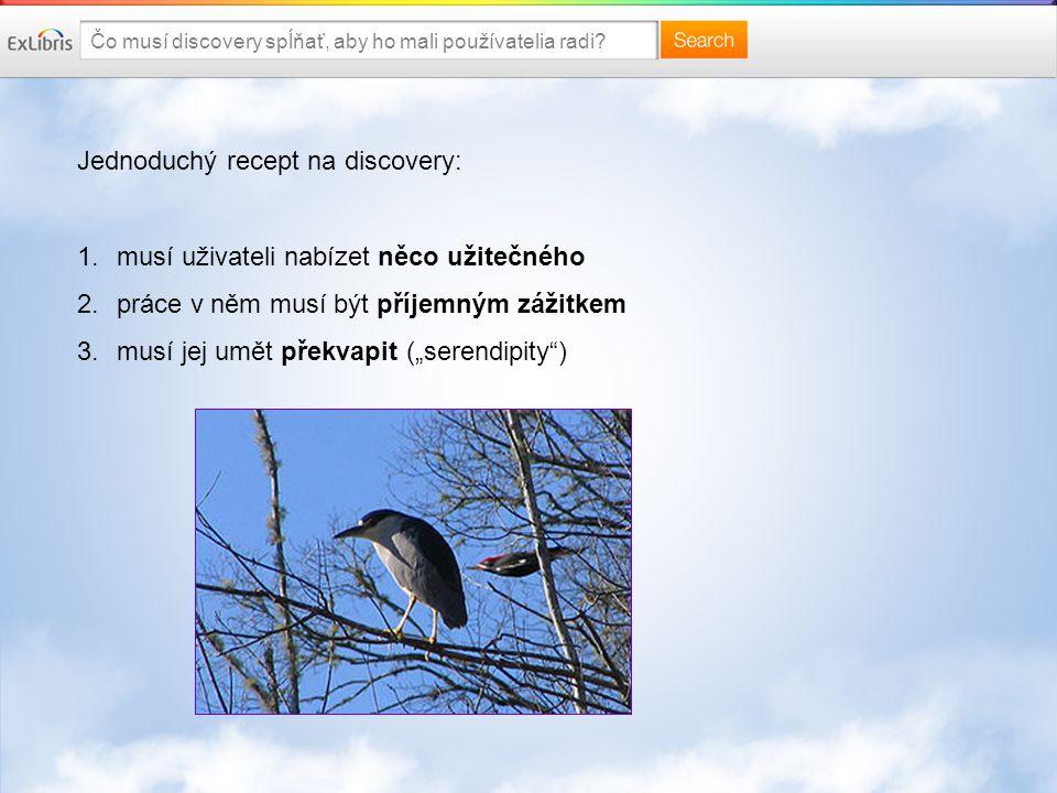 Čo musí discovery spĺňať, aby ho mali používatelia radi.