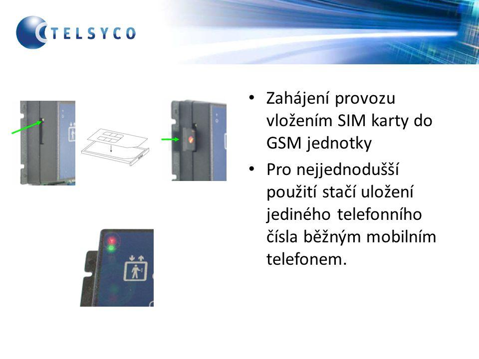 Zahájení provozu vložením SIM karty do GSM jednotky Pro nejjednodušší použití stačí uložení jediného telefonního čísla běžným mobilním telefonem.