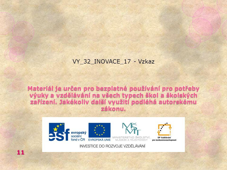 VY_32_INOVACE_17 - Vzkaz Materiál je určen pro bezplatné používání pro potřeby výuky a vzdělávání na všech typech škol a školských zařízení.