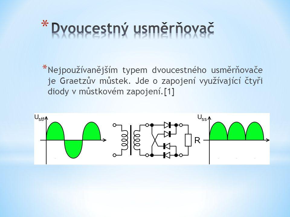 * Nejpoužívanějším typem dvoucestného usměrňovače je Graetzův můstek.